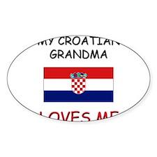 My Croatian Grandma Loves Me Oval Decal