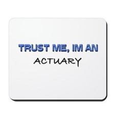 Trust Me I'm an Actuary Mousepad
