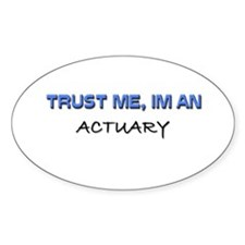 Trust Me I'm an Actuary Oval Decal