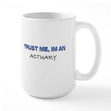 Trust Me I'm an Actuary Mug