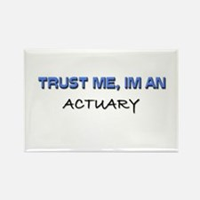Trust Me I'm an Actuary Rectangle Magnet