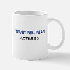 Trust Me I'm an Actress Mug
