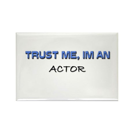 Trust Me I'm an Actor Rectangle Magnet (10 pack)