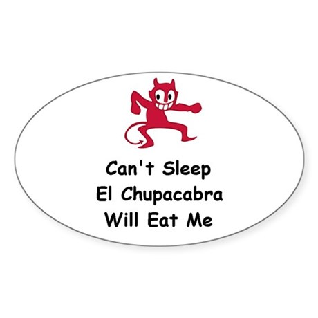 Can't sleep El Chupacabra Oval Sticker