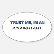 Trust Me I'm an Accountant Oval Decal