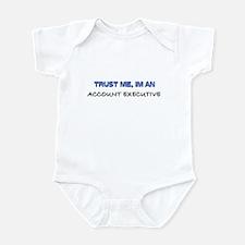Trust Me I'm an Account Executive Infant Bodysuit