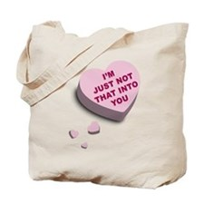 I'm Just Not That Into You Tote Bag