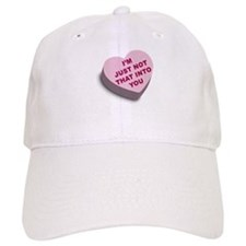 I'm Just Not That Into You Baseball Cap