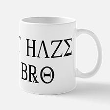 Don't Haze Me Bro Mug