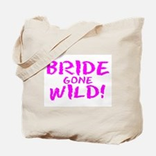 Bride Gone Wild Tote Bag