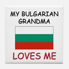 My Bulgarian Grandma Loves Me Tile Coaster