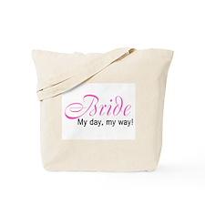 Bride, My Day My Way Tote Bag