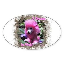 I Dream in Pink! Oval Sticker (10 pk)