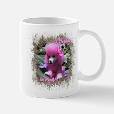 I Dream in Pink! Mug