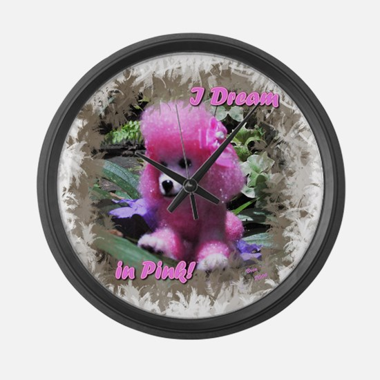 I Dream in Pink! Large Wall Clock