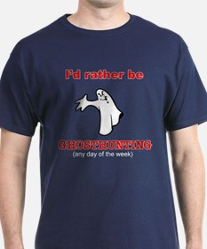 Rather Be Ghosthunting T-Shirt