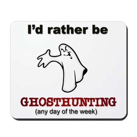 Rather Be Ghosthunting Mousepad
