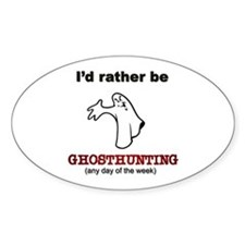 Rather Be Ghosthunting Oval Decal