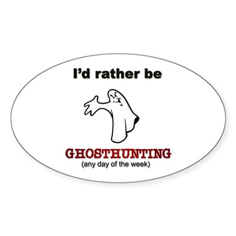 Rather Be Ghosthunting Oval Sticker