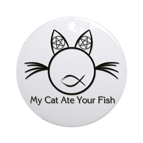 My Cat Ate Your Fish Ornament (Round)