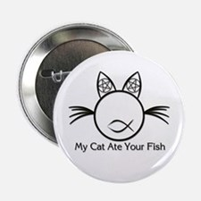 """My Cat Ate Your Fish 2.25"""" Button"""
