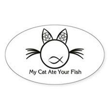 My Cat Ate Your Fish Oval Decal