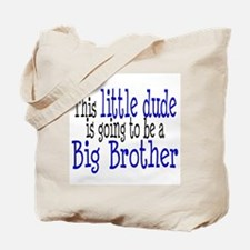 Little Dude is a Big Brother Tote Bag