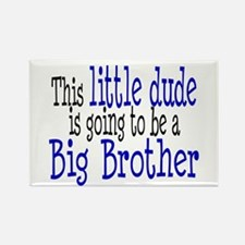Little Dude is a Big Brother Rectangle Magnet