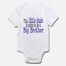 Little Dude is a Big Brother Infant Bodysuit