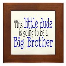 Little Dude is a Big Brother Framed Tile
