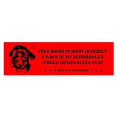 Honor Student- Schnoodle! Bumper sticker