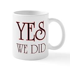 Cute Yes we did Mug