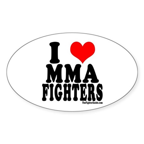 I LOVE MMA FIGHTERS Oval Sticker