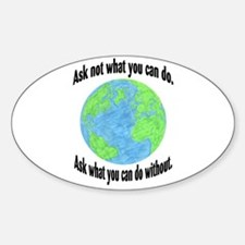"""Ask not what you can do... 3"""" Lapel Decal"""
