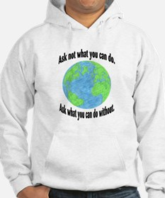 Ask not what you can do... Hoodie