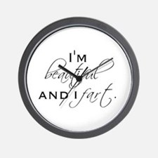 I'M BEAUTIFUL AND I FART. Wall Clock
