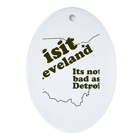 Visit Cleveland, Not as Bad a Oval Ornament