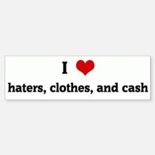 I Love haters, clothes, and c Bumper Bumper Bumper Sticker