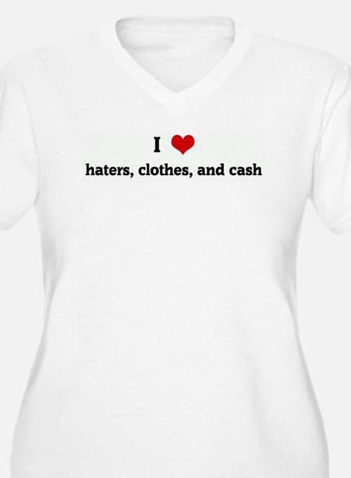 I Love haters, clothes, and c T-Shirt