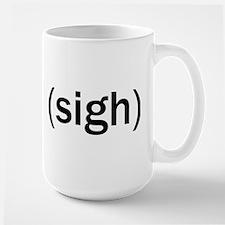 Sigh Large Mug