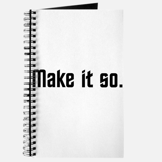 Make it so. Journal