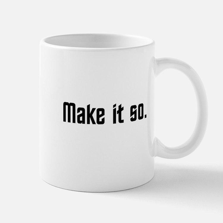 Make it so. Mug