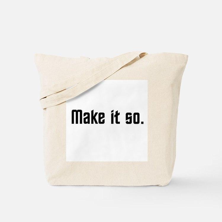 Make it so. Tote Bag