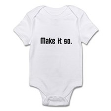 Make it so. Infant Bodysuit