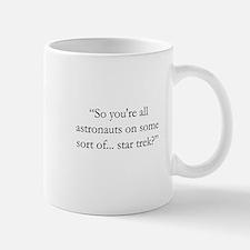 You're all astronauts... Mug