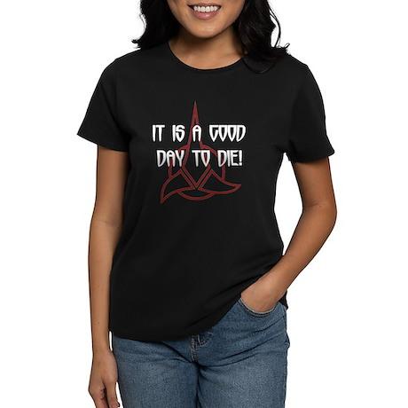 It is a good day to die (Dark Women's Dark T-Shirt