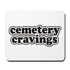 Cemetery Cravings Mousepad