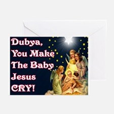 Dubya Baby Jesus Cry  Greeting Cards (Pk of 10