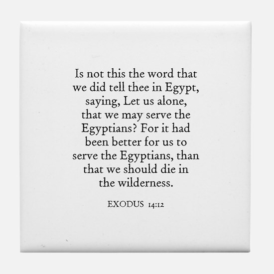 EXODUS  14:12 Tile Coaster