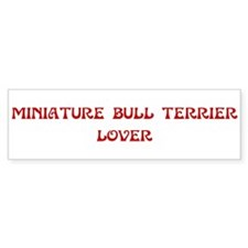 Miniature Bull Terrier lover Bumper Bumper Sticker